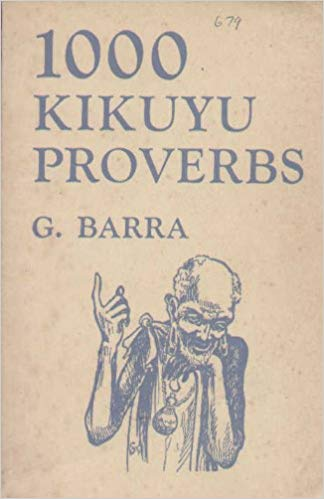 Kikuyu Resources and Books 1000 Kikuyu Proverbs by G. Barra